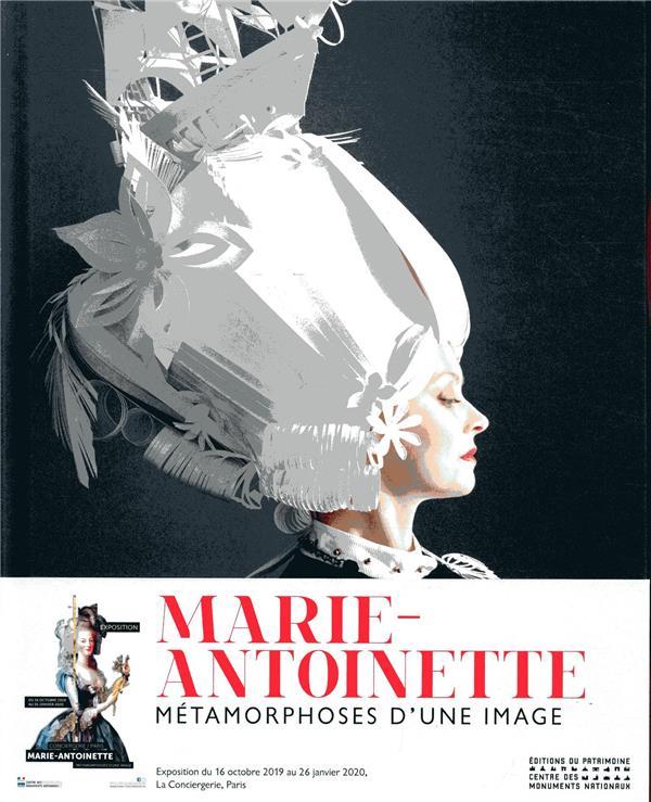 Marie-Antoinette ; métamorphoses d'une image