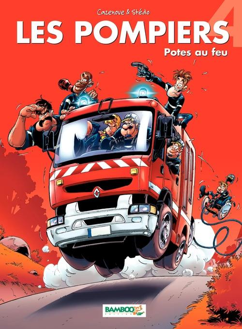 Les pompiers T.4 ; potes au feu