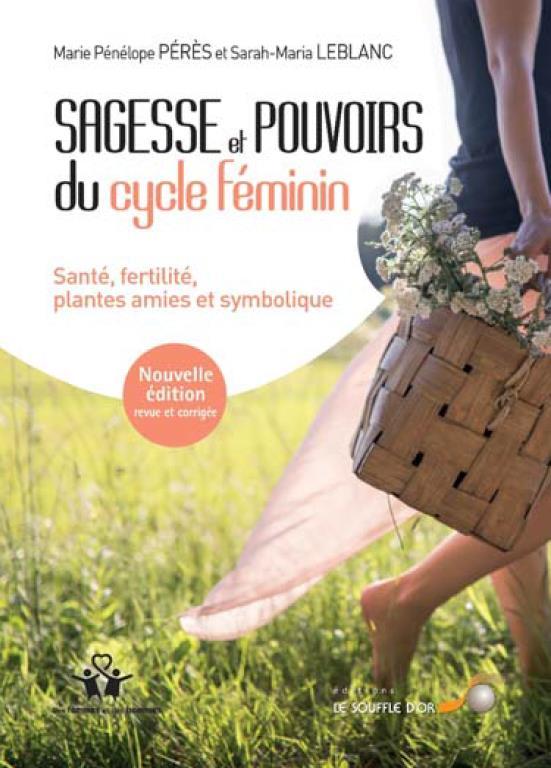 Sagesse et pouvoirs du cycle féminin ; santé, fertilité, plantes amies et symbolique