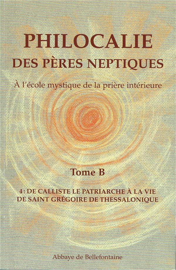Philocalie des pères neptiques t.B4 ; de Calliste le patriarche à la vie de Saint Grégoire de Thessalonique