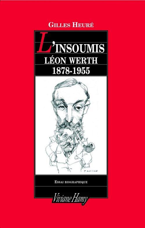 L'insoumis ; Léon Werth, 1878-1955
