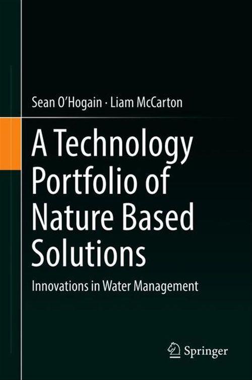 A Technology Portfolio of Nature Based Solutions  - Liam McCarton  - Sean O'Hogain