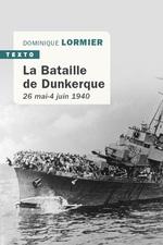 Vente Livre Numérique : La Bataille de Dunkerque 26 mai-4 juin 1940  - Dominique LORMIER