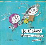 Couverture de Je T'Aime (Presque Toujours) - L'Album
