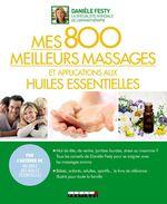 Vente EBooks : Mes 800 meilleurs massages et applications aux huiles essentielles  - Danièle Festy