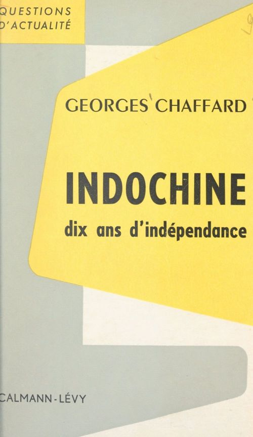 Indochine, dix ans d'indépendance