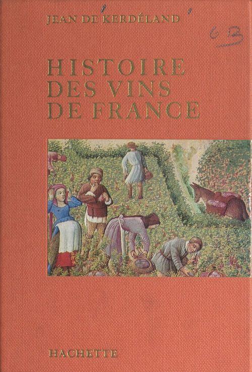 Histoire des vins de France  - Jean De Kerdeland