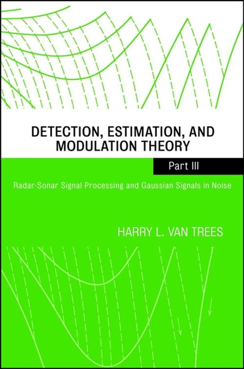 Detection, Estimation, and Modulation Theory, Part III