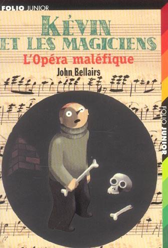 L'opera malefique (kevin et les magiciens 3)