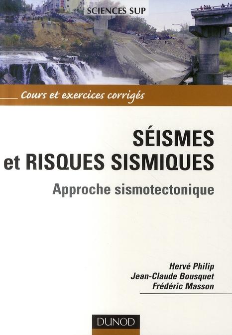 Seismes Et Risques Sismiques ; Approche Sismotectonique