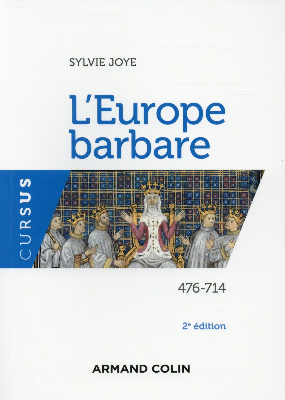 L'Europe barbare ; 476-714 (2e édition)