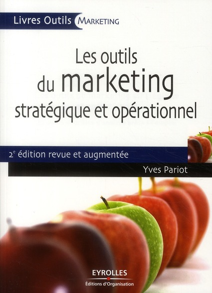 Les outils du marketing stratégique et opérationnel (2e édition)