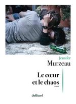 Vente Livre Numérique : Le coeur et le chaos  - Jennifer MURZEAU