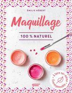 Vente EBooks : Maquillage 100 % naturel  - Émilie Hébert