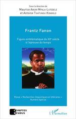 Frantz Fanon figure emblématique du XXe siècle à l'épreuve du temps  - Antoine Tshitungu-Kongolo - Maurice Amuri Mpala-Lutebele - Revue Recherches Linguistiques Et Litteraires