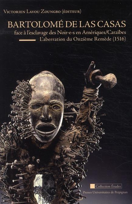 Bartolomé de Las Casas face à l'esclavage des Noir-e-s en Amériques/Caraïbes ; l'aberration du onzième remède, 1516