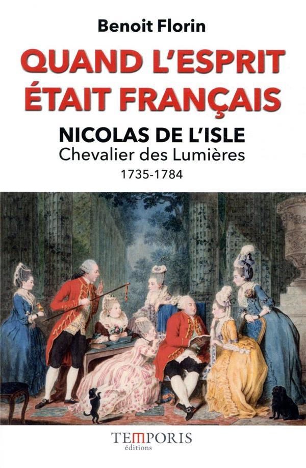Quand l'esprit était français, Nicolas de l'Isle (1735-1784)