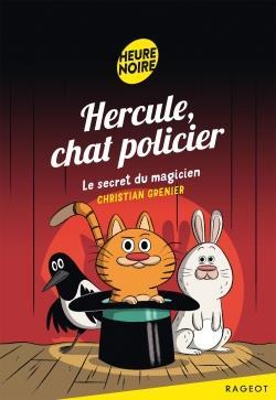 Hercule, chat policier T.4 ; le secret du magicien
