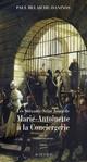 LES 76 JOURS DE MARIE-ANTOINETTE A LA CONCIERGERIE T2