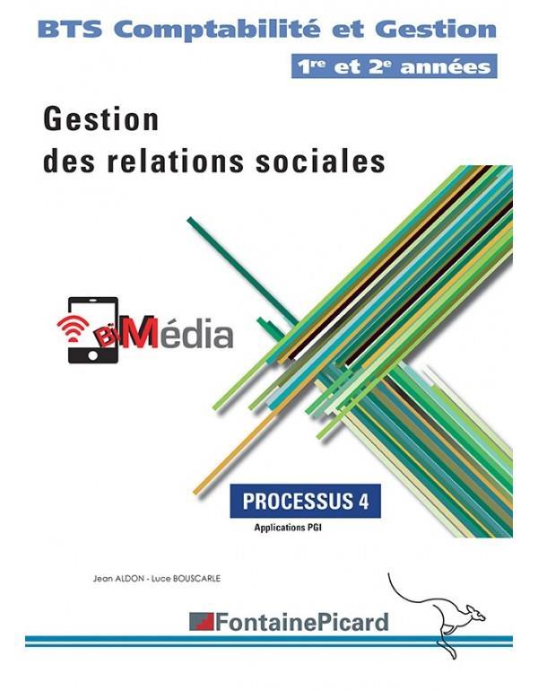 Gestion des relations sociales ; BTS comptabilité et gestion 1re et 2e années ; processus 4 ; livre de l'élève