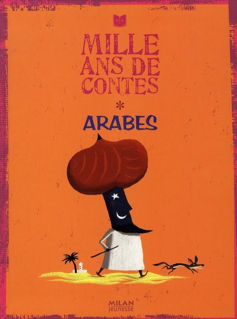 MILLE ANS DE CONTES ; Arabes