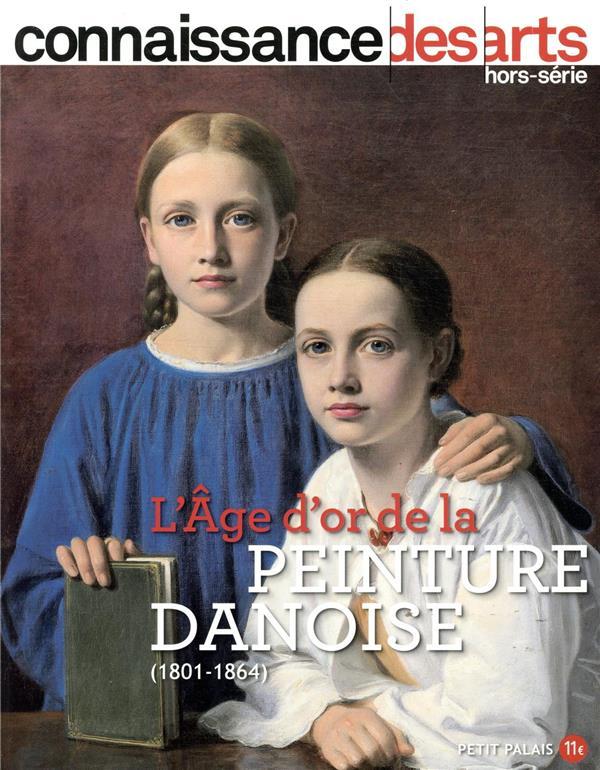 Connaissance des arts hors-serie n.910 ; l'age d'or de la peinture danoise (1801-1864)