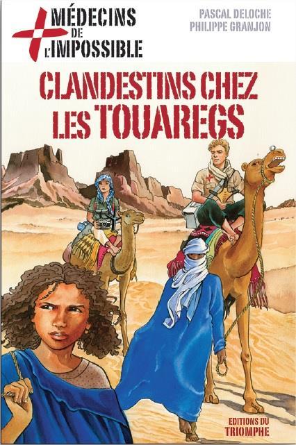 Médecins de l'impossible t.8 ; clandestins chez les touaregs