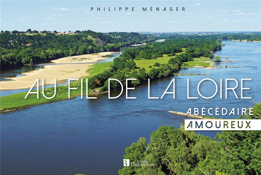 Au fil de la Loire ; abécédaire amoureux