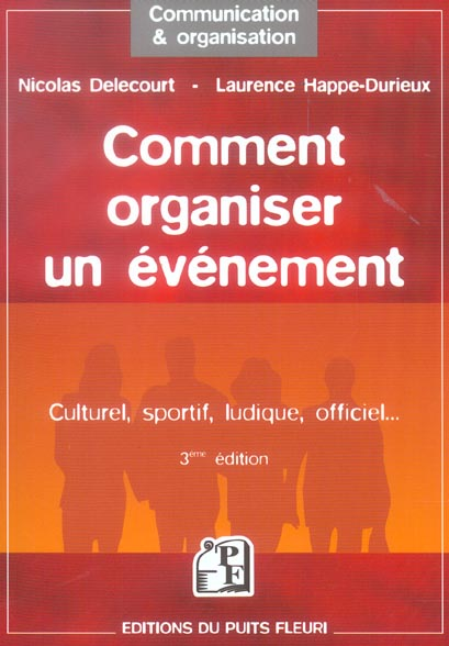 Comment organiser un evenement, culturel, sportif, ludique, officiel