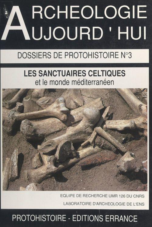 Les sanctuaires celtiques et leurs rapports avec le monde méditerranéen