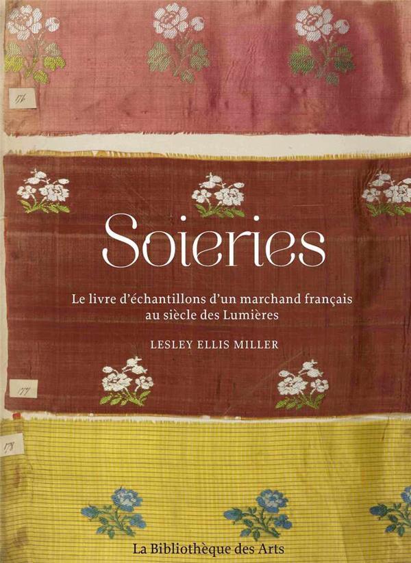 Soieries ; le livre d'échantillons d'un marchand français au siècle des Lumières
