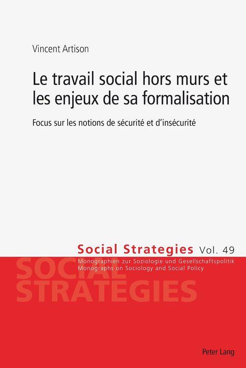 Le travail social hors murs et les enjeux de sa formalisation - focus sur les notions de securite et