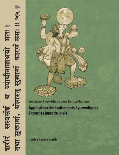 Application des traitements ayurvédiques à tous les âges de la vie ; médecine ayurvedique pour les Occidentaux