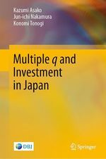 Multiple q and Investment in Japan  - Jun-Ichi Nakamura - Kazumi Asako - Konomi Tonogi