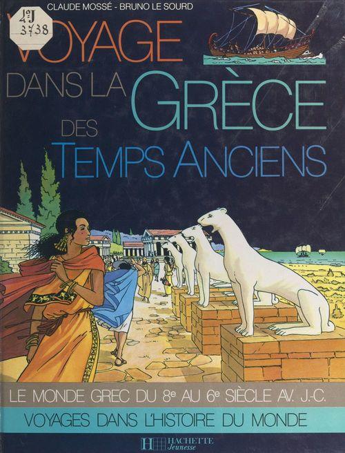 Voyage dans la Grèce des temps anciens