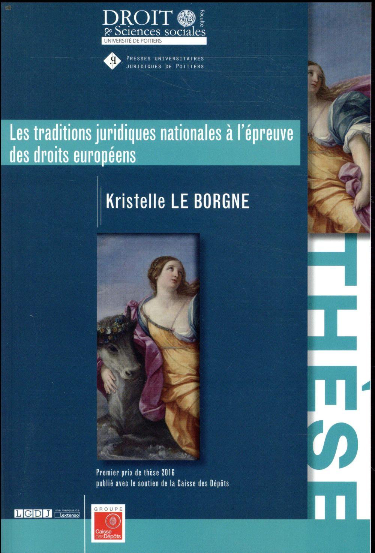 Les traditions juridiques nationales à l'épreuve des droits européens