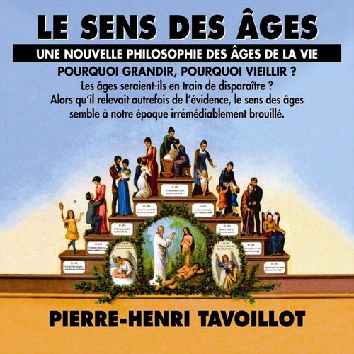 Le sens des âges. Une nouvelle philosophie des âges de la vie