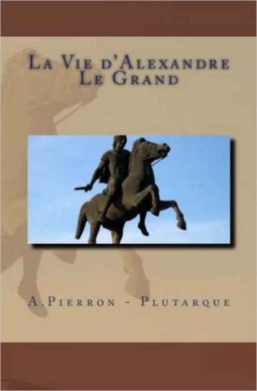 La Vie d'Alexandre Le Grand