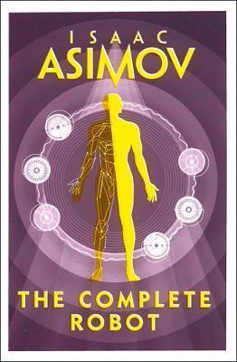 THE COMPLETE ROBOT ASIMOV ISAAC