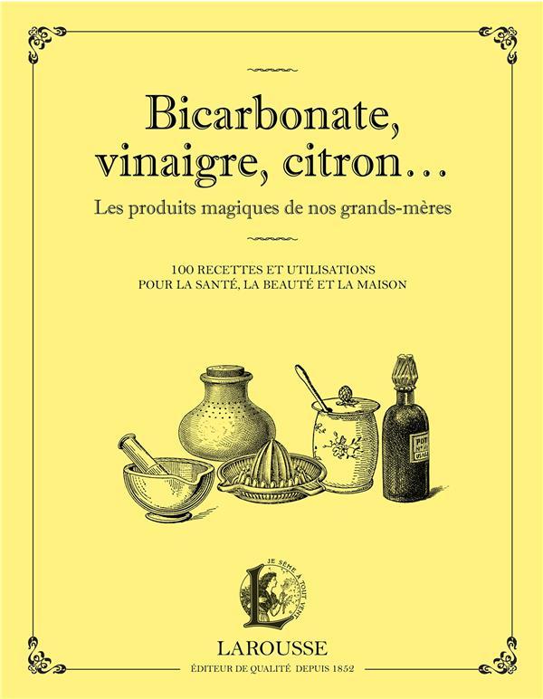 BICARBONATE, VINAIGRE, CITRON... LES PRODUITS MAGIQUES DE NOS GRANDS-MERES