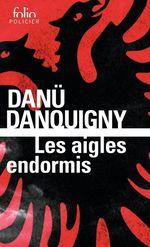 Les aigles endormis  - Danu Danquigny