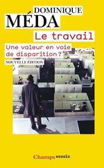 Vente EBooks : Le Travail. une valeur en voie de disparition ?  - Dominique Méda