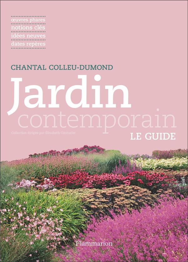 Jardin contemporain ; le guide