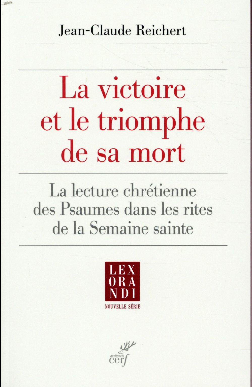 LA VICTOIRE ET LE TRIOMPHE DE SA MORT