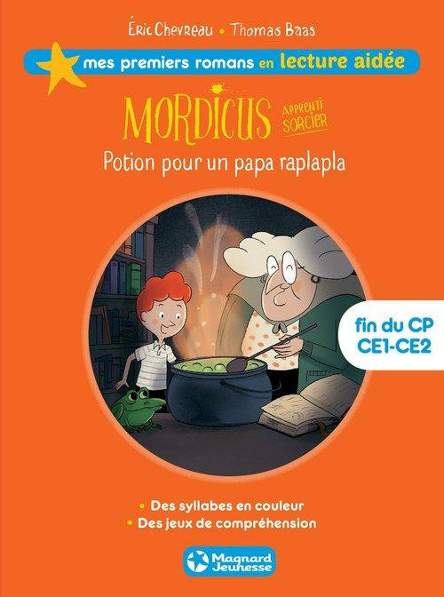 Mordicus, apprenti sorcier t.1 ; potion pour un papa raplapla ; lecture aidée