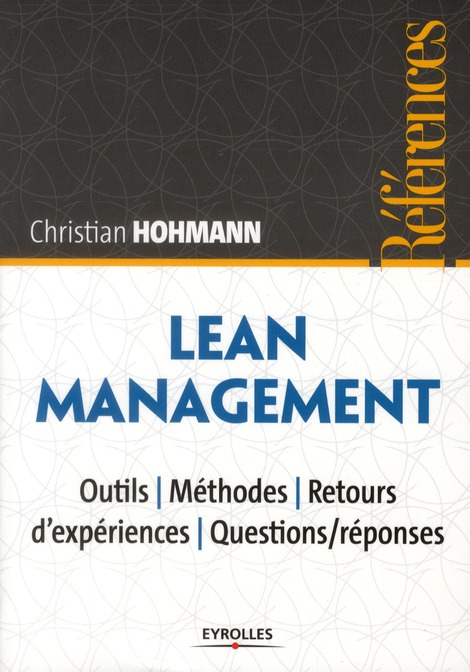 Lean Management ; Outils, Methodes, Retours D'Experiences, Questions/Reponses