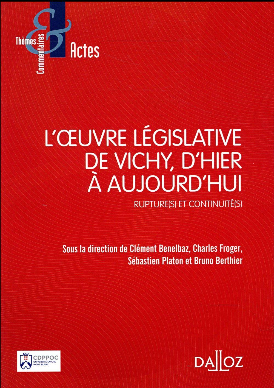 L'oeuvre législative de Vichy ; ruptures et continuités