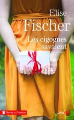 Vente EBooks : Les cigognes savaient (Nouvelle édition)  - Élise Fischer