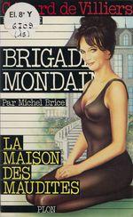 Brigade mondaine t.15 ; la maison des maudites  - Michel Brice