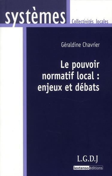 Le pouvoir normatif local : enjeux et debats
